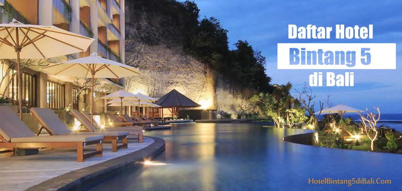Daftar Hotel Bintang 5 Di Bali Terlengkap